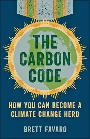 The Carbon Code: How You Can Become a Climate Change Hero