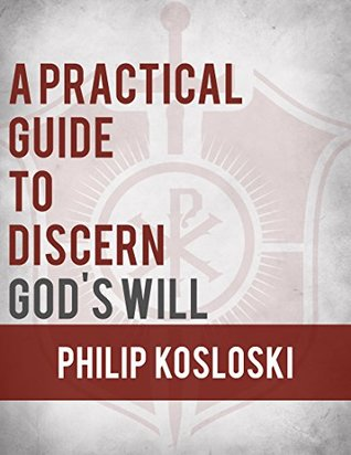 a-practical-guide-to-discern-god-s-will