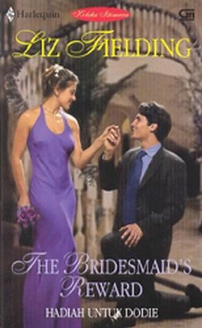 Hadiah Untuk Dodie / The Bridesmaid's Reward
