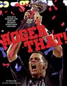 Roger That! by The Boston Globe