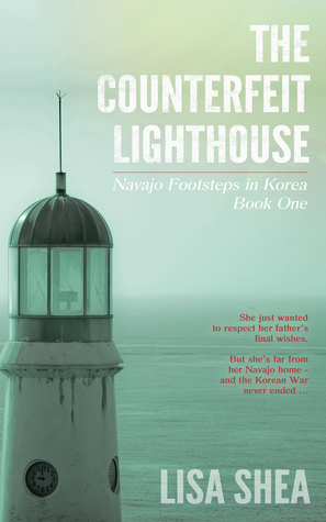 The Counterfeit Lighthouse (Navajo Footsteps in Korea #1)