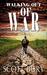 Walking Out of War by Scott Bury
