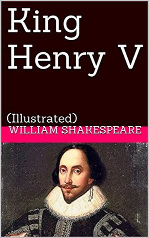 King Henry V: (Illustrated) (The Histories Book 3)