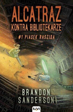 Alcatraz kontra Bibliotekarze (Piasek Raszida, #1)