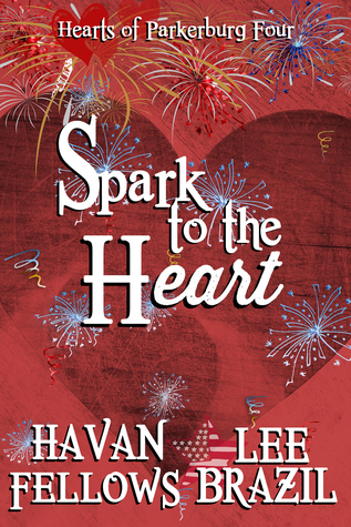Book Review: Spark to the Heart (Hearts of Parkerburg #4) by Havan Fellows and Lee Brazil