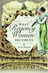 What Regency Women Did for Us