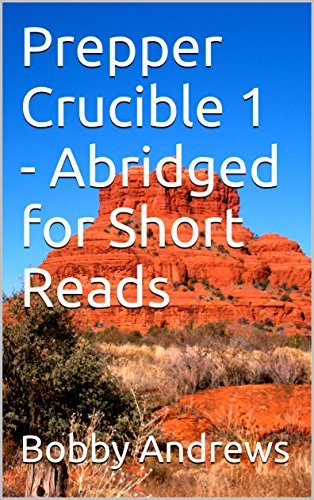 Prepper Crucible 1 - Abridged for Short Reads