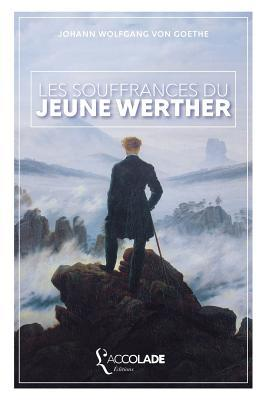 Les Souffrances Du Jeune Werther: Bilingue Allemand/Francais