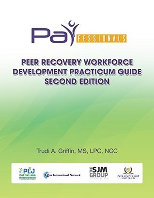 PARfessionals' Peer Recovery Workforce Development Practicum Guide: Cultural Intelligence in Addictions