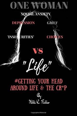 One Woman vs Life by Mrs Nikki K Fuller