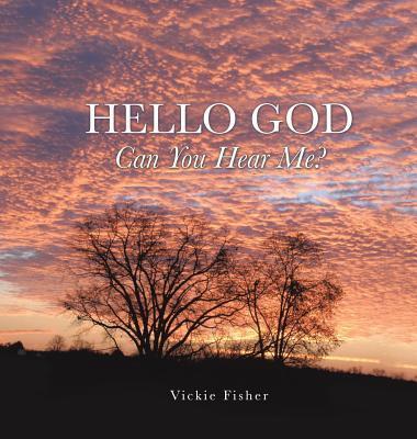 Hello God Can You Hear Me?