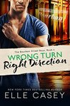 Wrong Turn, Right Direction by Elle Casey