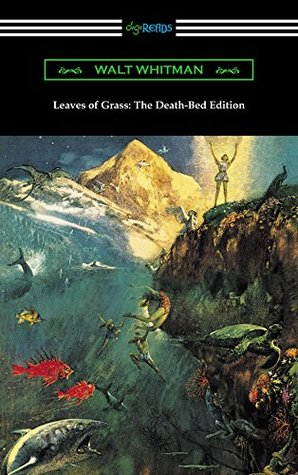 Leaves of Grass: The Death-Bed Edition