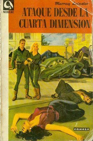 La Cuarta Dimension | Ataque Desde La Cuarta Dimension By Murray Leinster