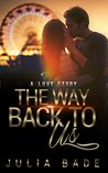 The Way Back To Us by Julia Bade