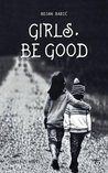 Girls, Be Good by Bojan Babić