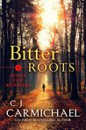 Bitter Roots (Bitter Root Mysteries Book, #1)