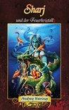 Sharj und der Feuerkristall by Audrey Harings