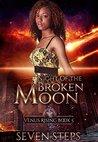 Night of the Broken Moon: Venus Rising Companion Stories (The Venus Rising Series Book 4)