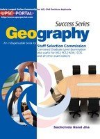 Success Series Geography: An indispensable Book for Staff Selection Commission Combined Graduate Level Examination also Useful for IAS/PCS/NDA/CDS and all other Examinations