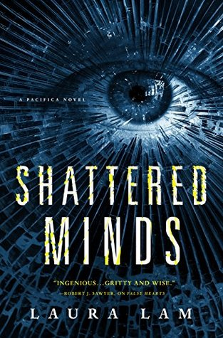 Review: Shattered Minds by Laura Lam (@jessicadhaluska, @LR_Lam, @torbooks)