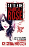 A Little of Chantelle Rose by Cristina Hodgson