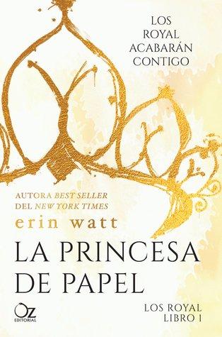 La princesa de papel (Los Royal, #1)
