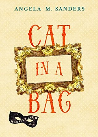 Cat in a Bag (Booster Club Capers #2)