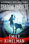 Shadow Harvest (A Sydney Rye Mystery, #7)