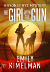 The Girl With The Gun (The Sydney Rye Mysteries #8)