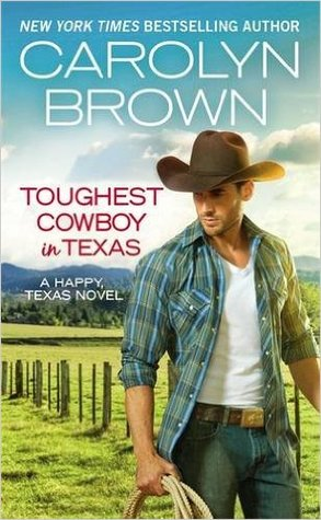 Toughest Cowboy in Texas (Happy, Texas, #1)