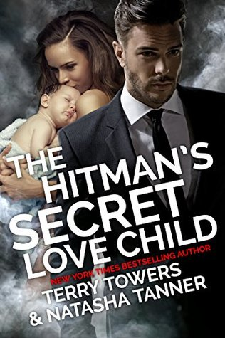 The Hitman's Secret Love Child Second Chance Romance by Terry Towers