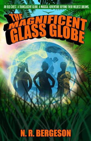 The Magnificent Glass Globe (Glass Globe, #1)
