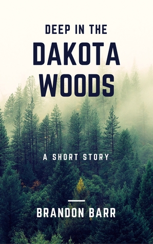 Deep in the Dakota Woods