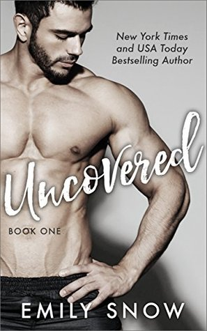 Uncovered Book 1 by Emily Snow