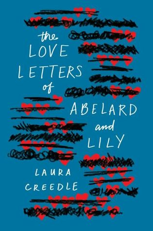 ARC Review: The Love Letters of Abelard and Lily by Laura Creedle