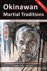 Okinawan Martial Traditions Vol. 2.1: Te, Tode, Karate, Karatedo, Kobudo