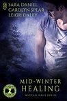 Mid-Winter Healing (Wiccan Haus)