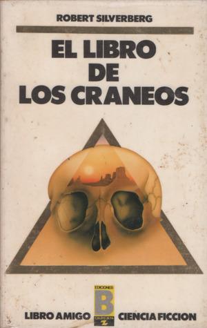 Ebook El libro de los cráneos by Robert Silverberg DOC!