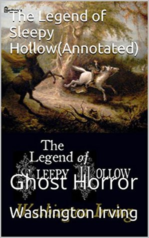 The Legend of Sleepy Hollow(Annotated): Ghost Horror