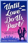 Until Love Do Us Part by Anna Premoli