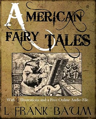 American Fairy Tales: With 4 Illustrations and a Free Online Audio File