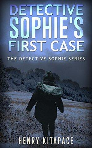 Detective Sophie's First Case (Detective Sophie, #1)
