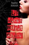 Les anges voient rouge by Sophie Jomain