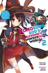 Love, Witches & Other Delusions (Konosuba: God's Blessing on This Wonderful World! Light Novel, #2)