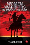 Women Warriors in Indian History
