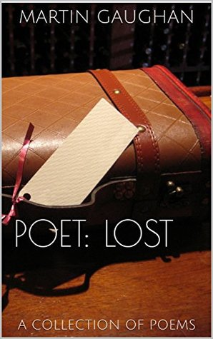 Poet: Lost: A collection of poems