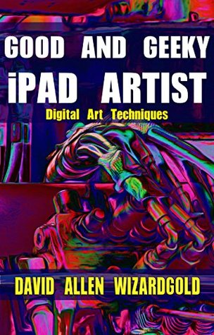 Good and Geeky iPad Artist: Digital Art Techniques