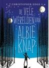 De vele werelden van Albie Knap by Christopher Edge
