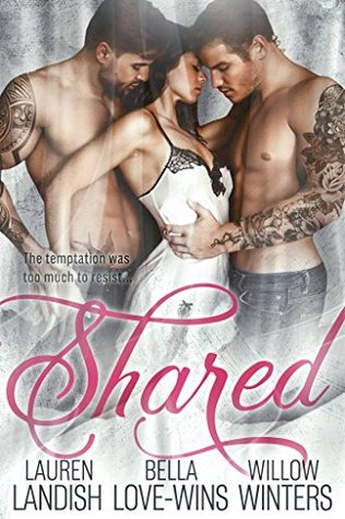 Shared A Dark MFM Menage Romance by Lauren Landish